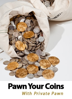 Pawn coins privately with Private Pawn experienced brokers in Arizona