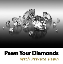 Pawn Your Diamonds with Private Pawn brokers in Phoenix, AZ