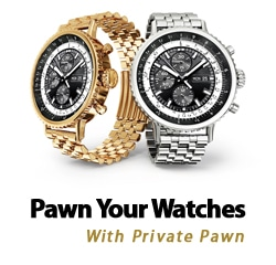 Pawn your Watches Privately with Private Pawn in Phoenix Arizona