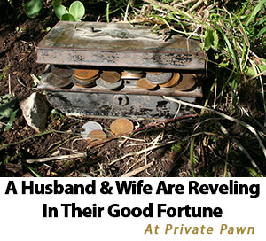 A Husband and Wife Are Reveling in Their Good Fortune