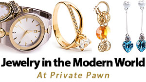 Jewelry in the Modern World by Private Pawn in Arizona