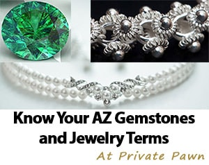 Know Your AZ Gemstones and Jewelry Terms