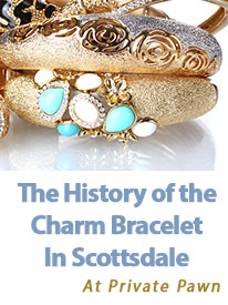 The History of the Charm Bracelet In Scottsdale