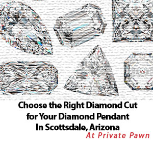 Choose the Right Diamond Cut for Your Diamond Pendant In Scottsdale, Arizona
