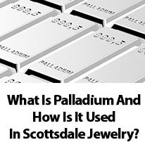 What Is Palladium And How Is It Used In Scottsdale Jewelry?
